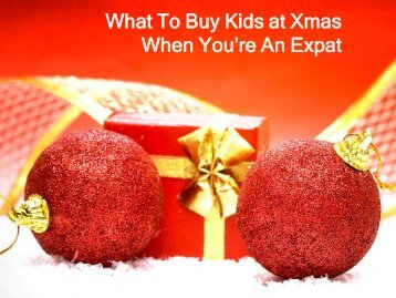 What To Buy Kids at Xmas When You're An Expat