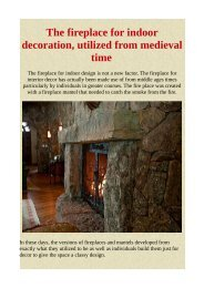 The fireplace for indoor decoration, utilized from medieval time
