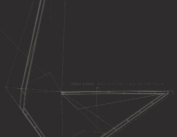 DREW EVANS ARCHITECTURE + DESIGN PORTFOLIO