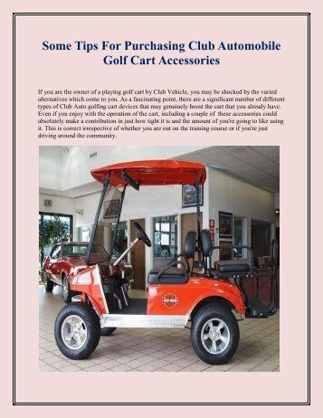 Some Tips For Purchasing Club Automobile Golf Cart Accessories