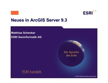 2008 Neues in ArcGIS Server 9.3 - Esriuserforum.ch