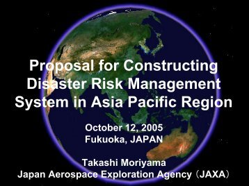 Proposal for Constructing Disaster Management System ... - APRSAF