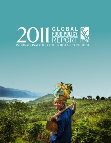 2011 Global Food Policy Report - SAGE - University of Wisconsin ...