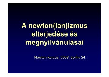 A newton(ian)izmus elterjedése és megnyilvánulásai