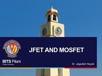 JFET AND MOSFET - BITS Pilani