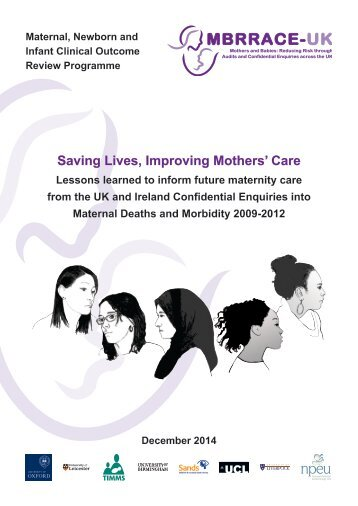 Saving Lives Improving Mothers Care report 2014 Full
