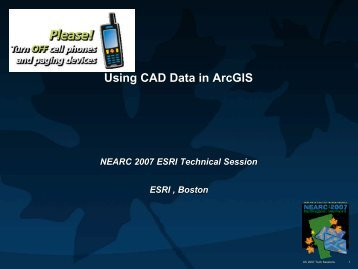 Using CAD Data in ArcGIS - Northeast Arc Users Group