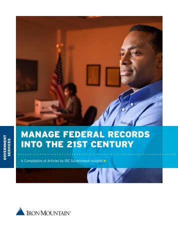 manage federal records into the 21st century - Iron Mountain