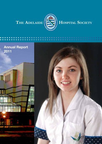 Annual Report 2011.pdf - The Adelaide Hospital Society
