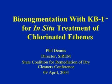 Bioaugmentation With KB-1™ for In Situ Treatment of Chlorinated ...