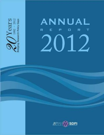 sdpi-annual report 2012 - Sustainable Development Policy Institute