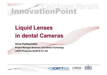 Liquid Lenses in Dental Cameras - QIOPTIQ Lecture Forum