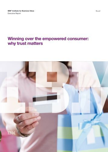 Winning over the empowered consumer: why trust matters