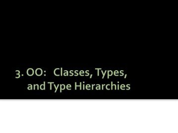 3. OO: Classes, Types, and Type Hierarchies - schmiedecke.info