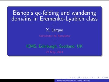 Bishop's qc-folding and wandering domains in Eremenko ... - ICMS