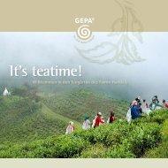 It's teatime! Willkommen in den Teegärten des Fairen Handels - Gepa