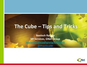 The Cube Tips and Tricks Neelesh Raheja March ... - BI User Group