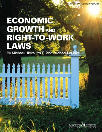Economic Growth and riGht-to-work Laws - Mackinac Center