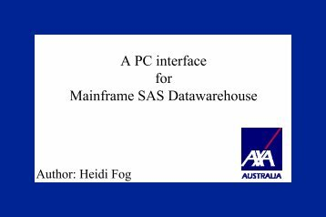 A PC interface for Mainframe SAS Datawarehouse - sasCommunity ...