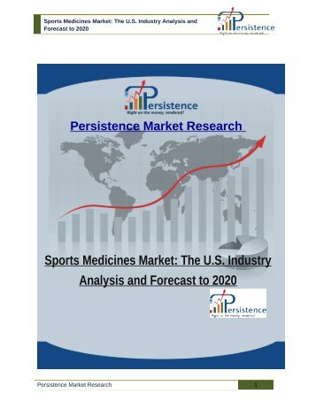 Sports Medicines Market: The U.S. Industry Analysis and Forecast to 2020