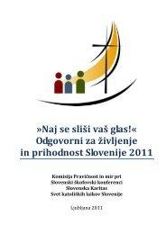Naj se sliši vaš glas!« Odgovorni za življenje in prihodnost Slovenije ...
