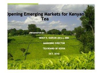TEA BOARD PRESENTATION FOR EMERGING MARKETS ... - Kenya