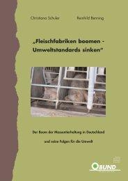 """""""Fleischfabriken boomen - Umweltstandards sinken"""""""