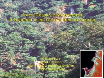 Forest Resource Management of Myanmar Using GIS ... - APRSAF