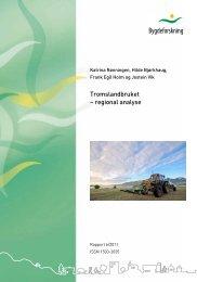 Tromslandbruket – regional analyse - Troms fylkeskommune