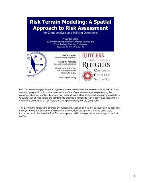 Risk Terrain Modeling (RTM) is an approach to risk