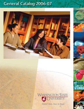 General Catalog 2006-07 - The Washington State University Catalog