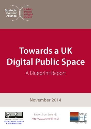 141208-Towards-a-UK-Digital-Public-Space-A-Blueprint-Report-November-2014-WEB-VERSION