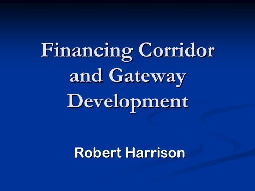 Financing Corridor and Gateway Development
