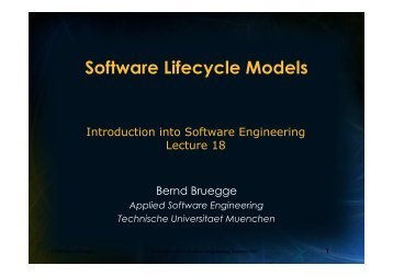 Software Lifecycle Models - Chair for Applied Software Engineering