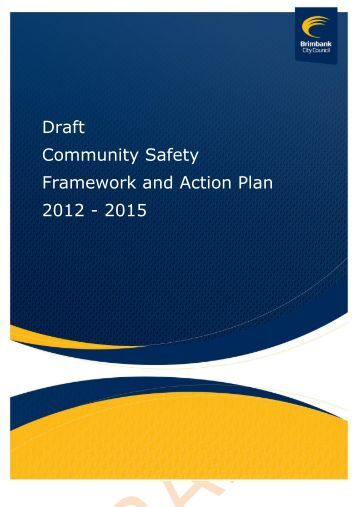 Draft Community Safety Framework and Action Plan 2012 - 2015