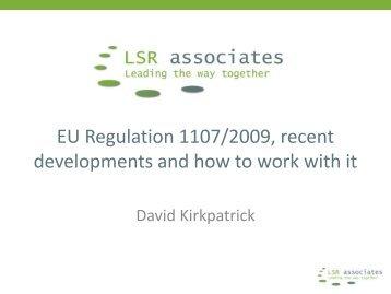 EU Regulation 1107/2009, recent developments ... - LSR associates