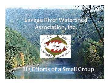 Savage River Watershed Association: Big Efforts of a Small Group