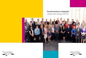 Jaarverslag 2010 - Gemeenteraad Almere - Gemeente Almere