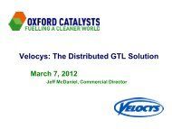 Velocys: The Distributed GTL Solution - Oxford Catalysts Group