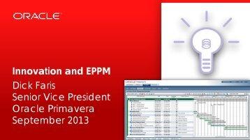 Innovation and EPPM Dick Faris Senior Vice President ... - Primaned