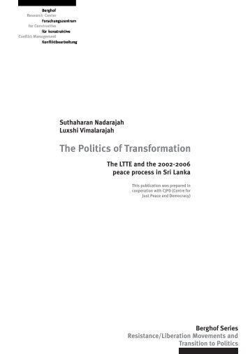 The politics of transformation. The LTTE and the 2002-2006 peace ...