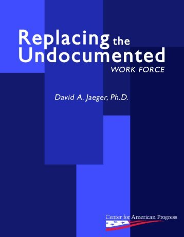 Replacing The Undocumented Workforce - ImmigrationWorks USA