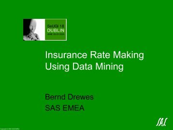 Insurance Rate Making Using Data Mining - sasCommunity.org