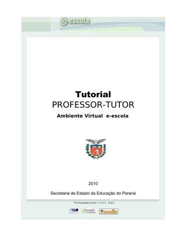 Tutorial PROFESSOR-TUTOR - Portugues.seed.pr.gov.br - Estado ...