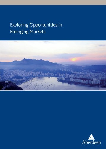 Exploring Opportunities in Emerging Markets - Aberdeen Asset ...