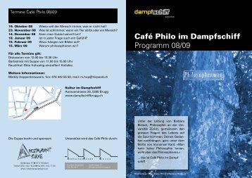 Flyer des Café Philo als PDF für die Saison 2008/09 - Dampfschiff