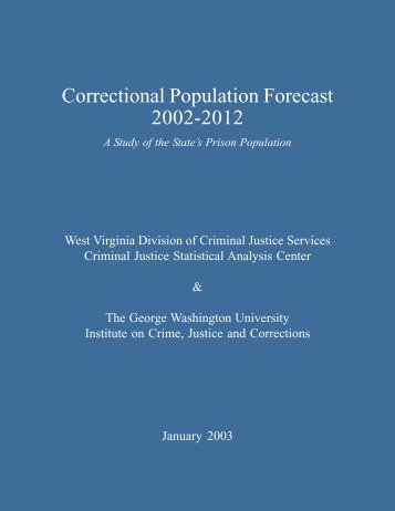 Correctional Population Forecast 2002-2012 - West Virginia Division ...