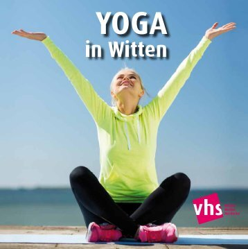 Yoga für Anfänger/innen und Teilnehmende mit ... - vhs WWH