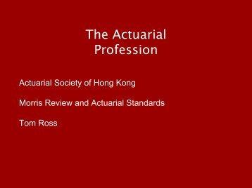 Morris Report - Actuarial Society of Hong Kong