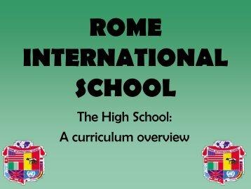 The High School: A curriculum overview - Rome International School